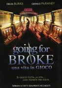 • Going for broke - Una vita in gioco