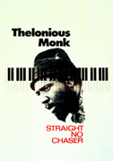 • Thelonious Monk: Straight, no chaser