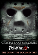 • Crystal Lake memories: The complete history of Friday the 13th