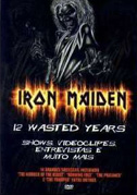 • Iron Maiden: 12 wasted years