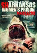 • Sharkansas women's prison massacre