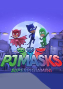 • PJ Masks - Super pigiamini (2 stagioni)