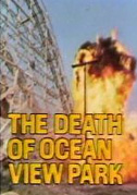 • The death of Ocean View Park