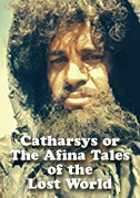 Catharsys or the Afina tales of the lost world