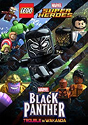 • Lego Marvel Super Heroes: Black Panther - Trouble in Wakanda