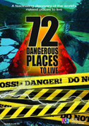 • 72 dangerous places to live (6 episodi)