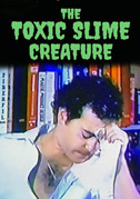 • The toxic slime creature
